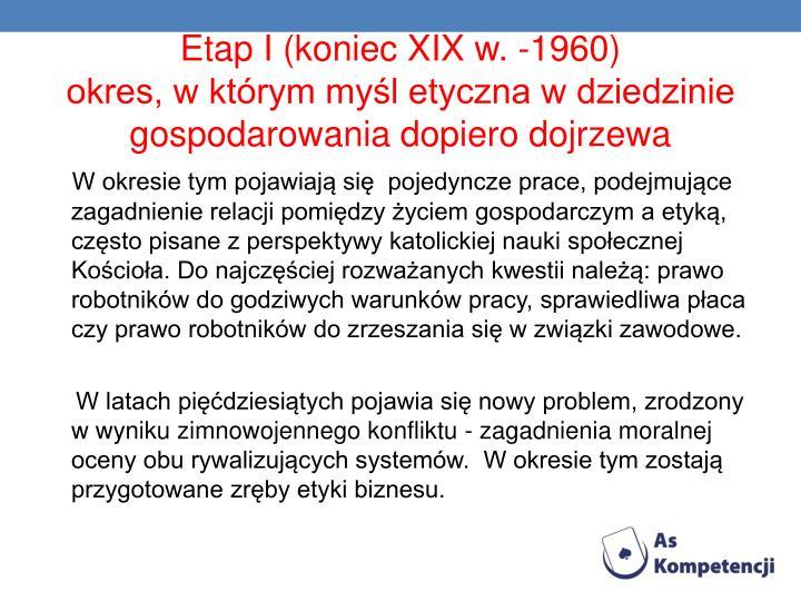 Etap I (koniec XIX w. -1960)