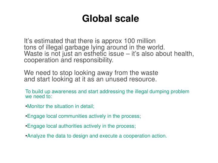 Global scale