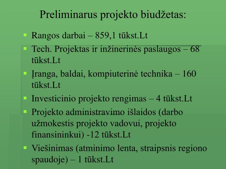 Preliminarus projekto biudžetas: