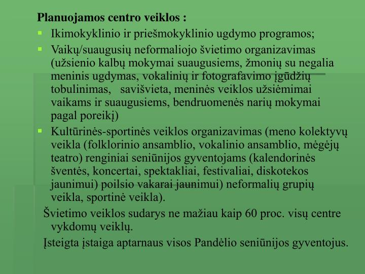 Planuojamos centro veiklos :