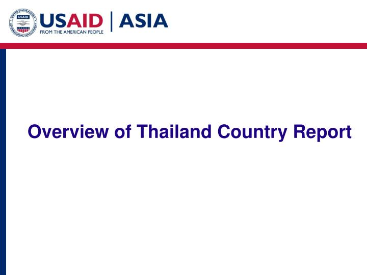 Overview of Thailand Country Report