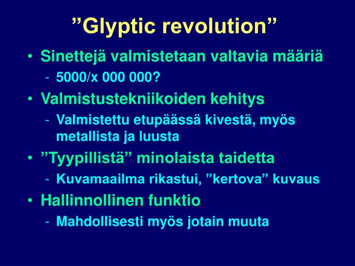 """Glyptic revolution"""