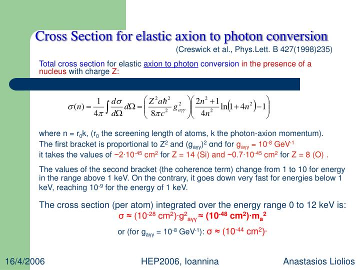 Cross Section for elastic axion to photon conversion