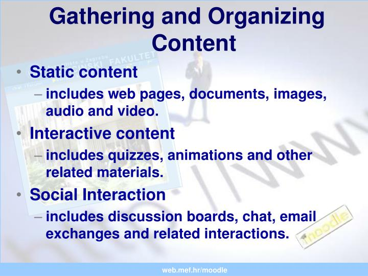Gathering and Organizing Content