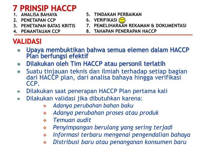 Upaya membuktikan bahwa semua elemen dalam HACCP Plan berfungsi