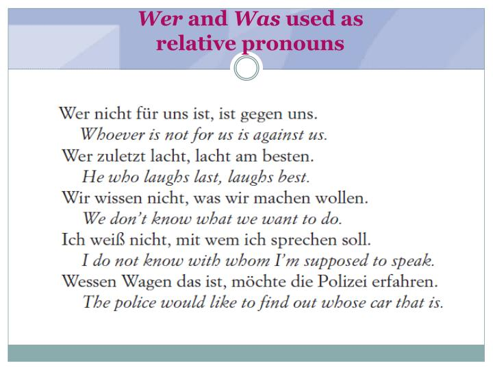 Wer and was used as relative pronouns