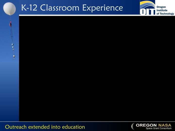 K-12 Classroom Experience