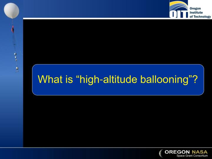 "What is ""high-altitude ballooning""?"