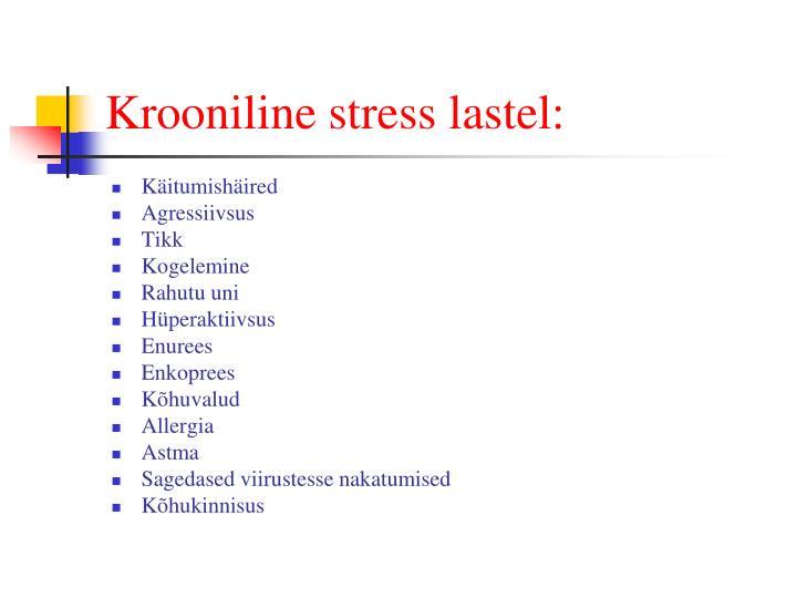 Krooniline stress lastel: