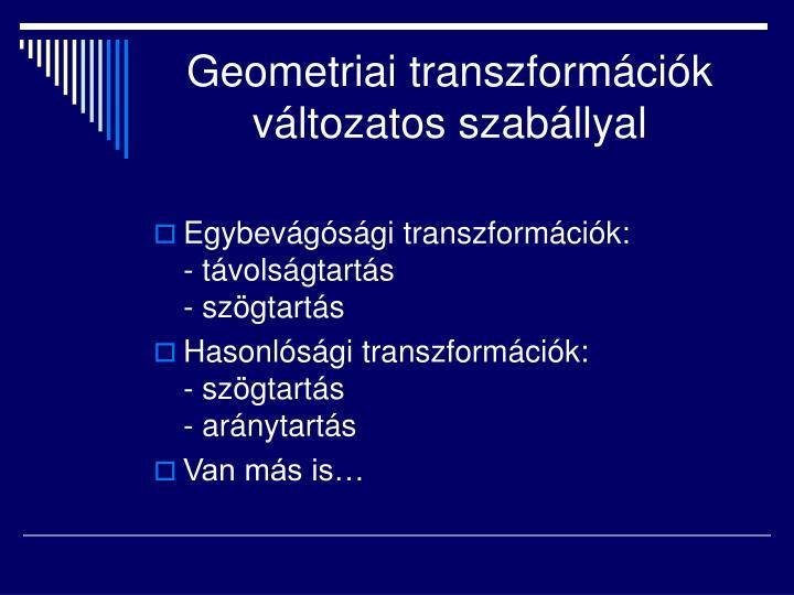 Geometriai transzformációk változatos szabállyal