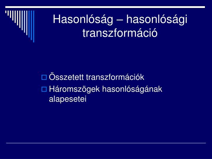 Hasonlóság – hasonlósági transzformáció
