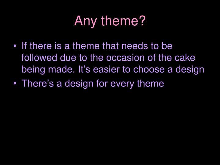 Any theme?