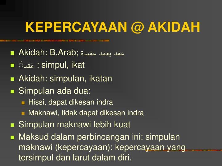 KEPERCAYAAN @ AKIDAH