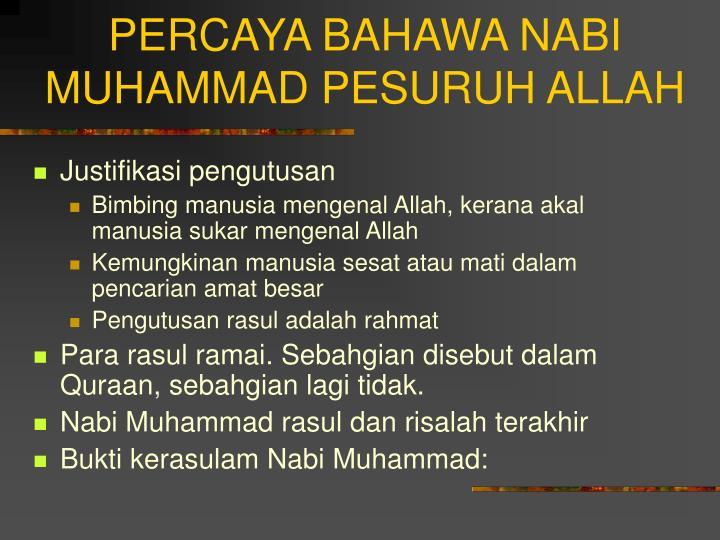 PERCAYA BAHAWA NABI MUHAMMAD PESURUH ALLAH