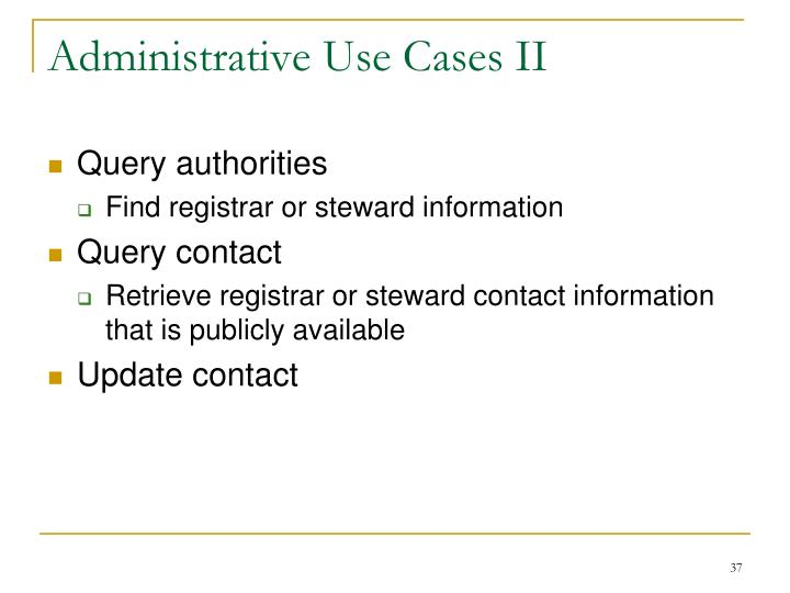 Administrative Use Cases II