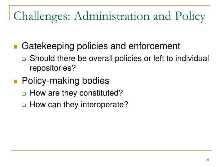 Challenges: Administration and Policy