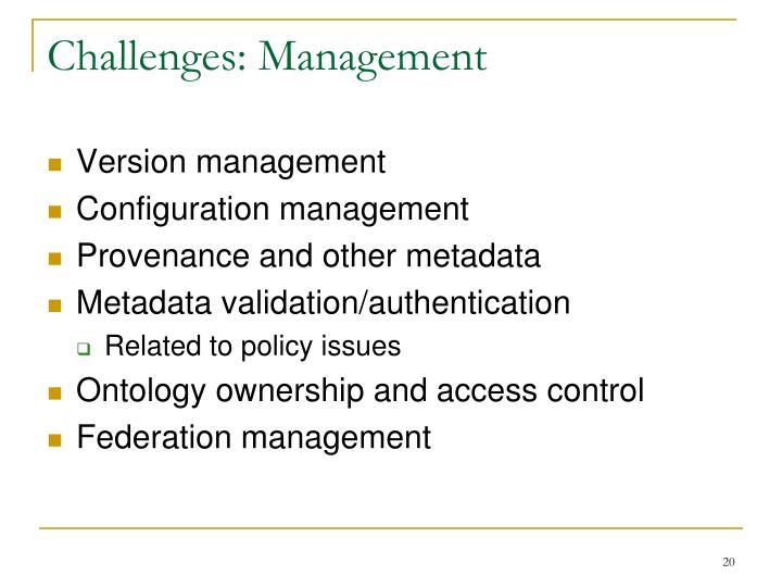 Challenges: Management