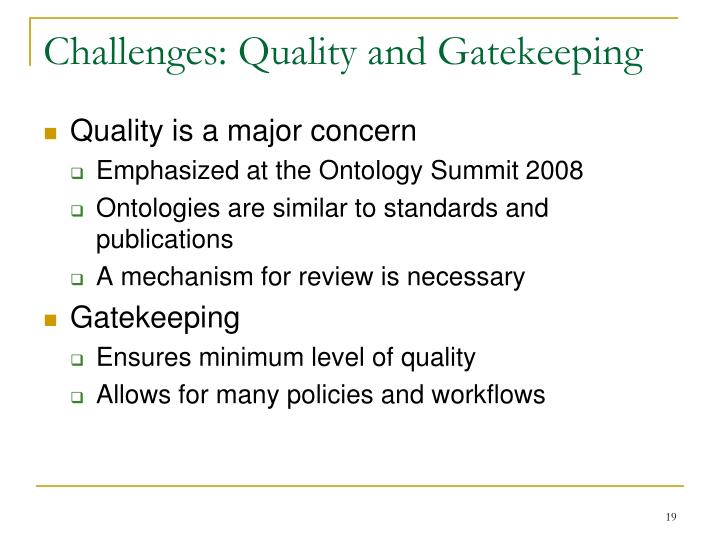 Challenges: Quality and Gatekeeping