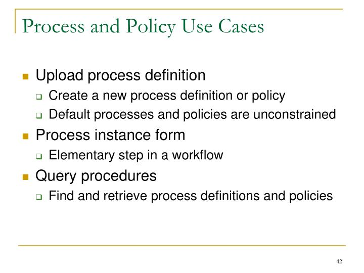 Process and Policy Use Cases