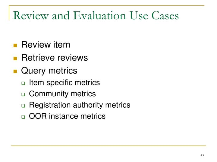 Review and Evaluation Use Cases