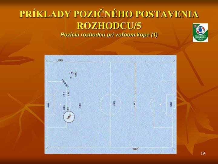PRÍKLADY POZIČNÉHO POSTAVENIA ROZHODCU/5