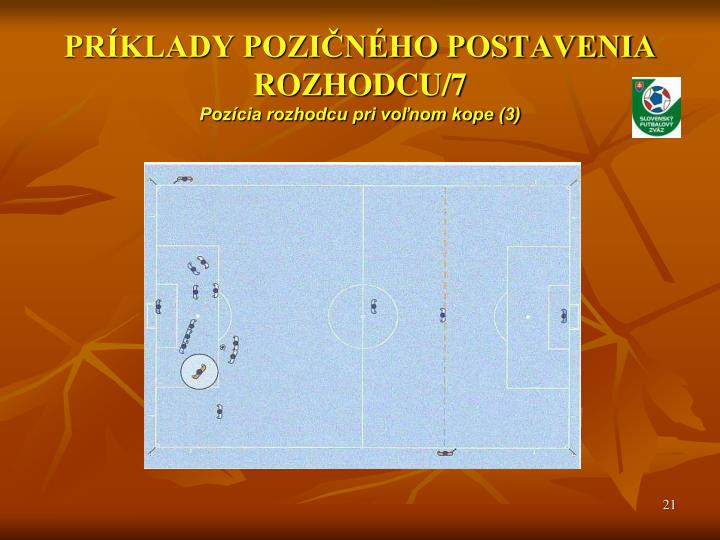 PRÍKLADY POZIČNÉHO POSTAVENIA ROZHODCU/7