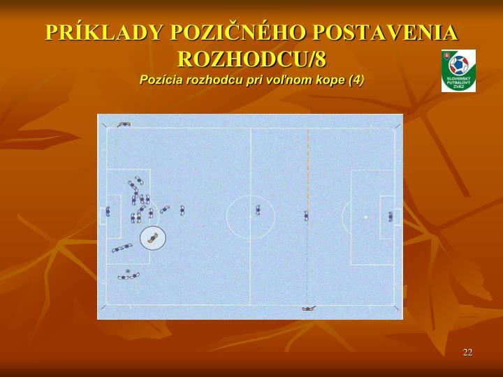 PRÍKLADY POZIČNÉHO POSTAVENIA ROZHODCU/8