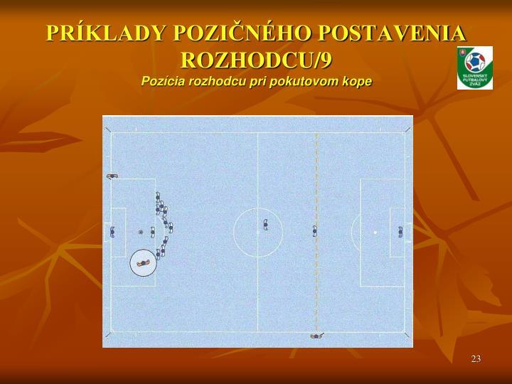 PRÍKLADY POZIČNÉHO POSTAVENIA ROZHODCU/9