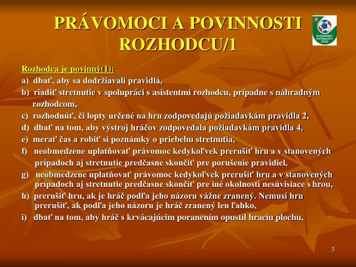 PRÁVOMOCI A POVINNOSTI ROZHODCU/1