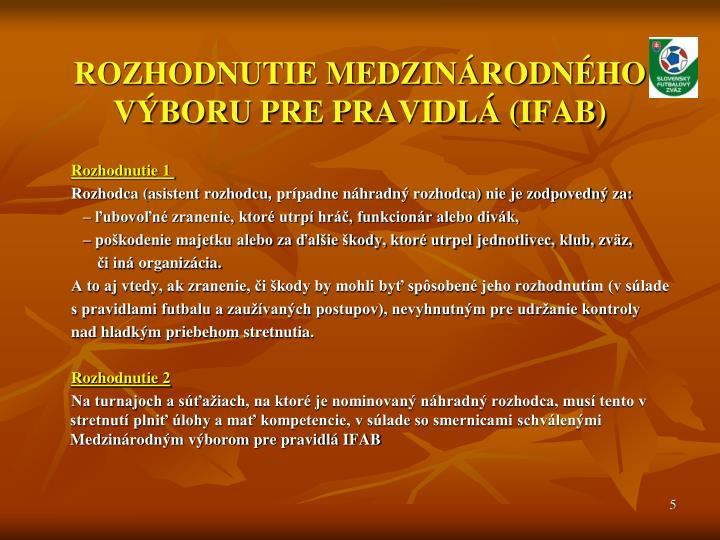 ROZHODNUTIE MEDZINÁRODNÉHO VÝBORU PRE PRAVIDLÁ (IFAB)
