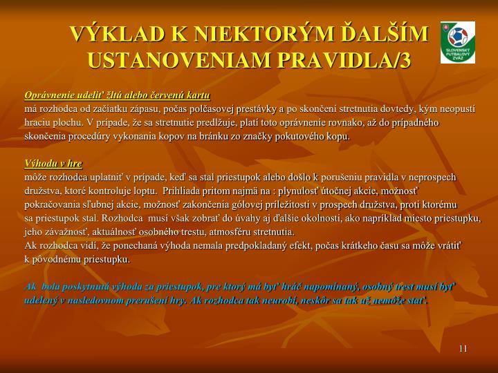 VÝKLAD K NIEKTORÝM ĎALŠÍM USTANOVENIAM PRAVIDLA/3