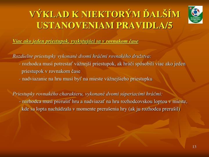 VÝKLAD K NIEKTORÝM ĎALŠÍM USTANOVENIAM PRAVIDLA/5