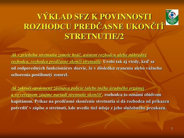 VÝKLAD SFZ K POVINNOSTI ROZHODCU PREDČASNE UKONČIŤ STRETNUTIE/2