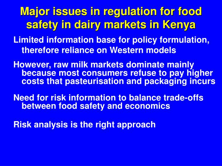 Major issues in regulation for food safety in dairy markets in Kenya