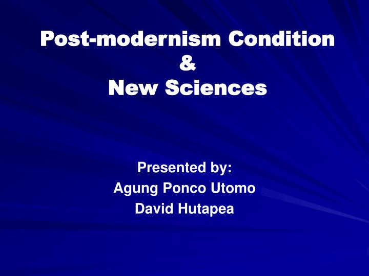Post modernism condition new sciences