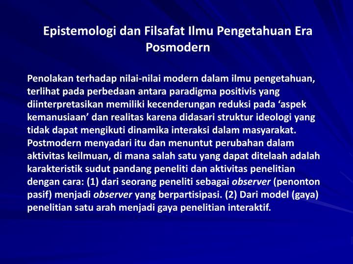 Epistemologi dan Filsafat Ilmu Pengetahuan Era Posmodern
