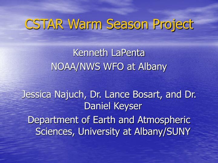 CSTAR Warm Season Project