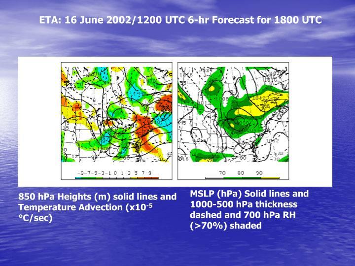 ETA: 16 June 2002/1200 UTC 6-hr Forecast for 1800 UTC