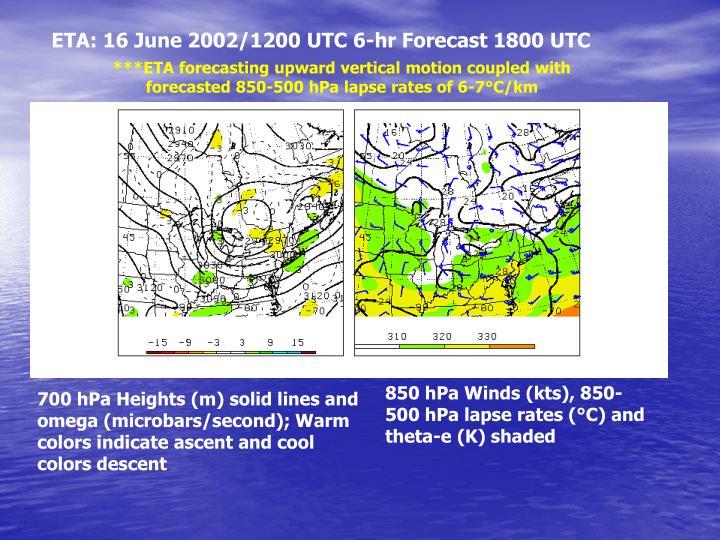 ETA: 16 June 2002/1200 UTC 6-hr Forecast 1800 UTC