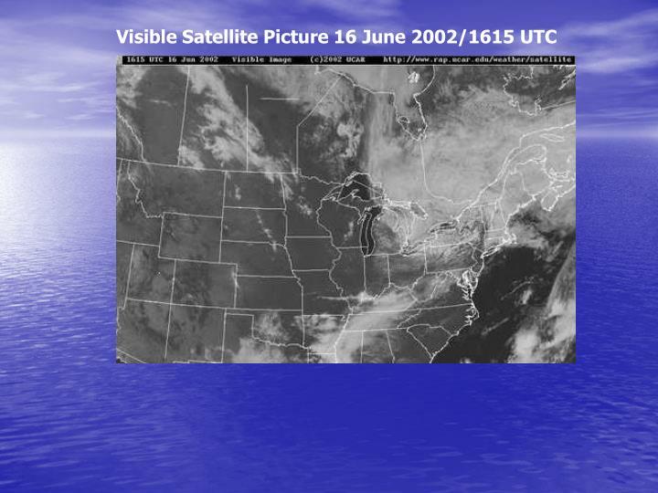 Visible Satellite Picture 16 June 2002/1615 UTC