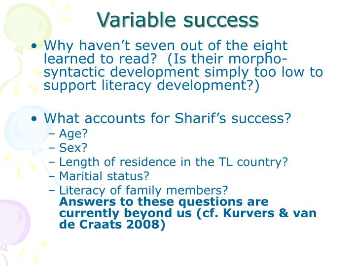 Variable success