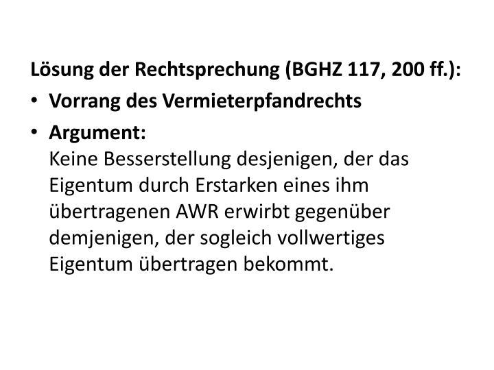 Lösung der Rechtsprechung (BGHZ 117, 200 ff.):