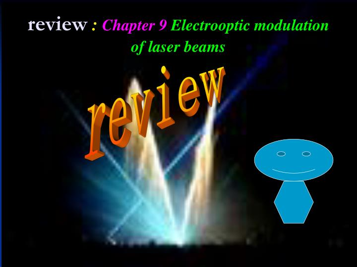 Review chapter 9 electrooptic modulation of laser beams