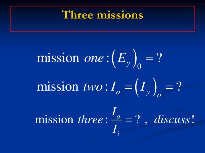Three missions