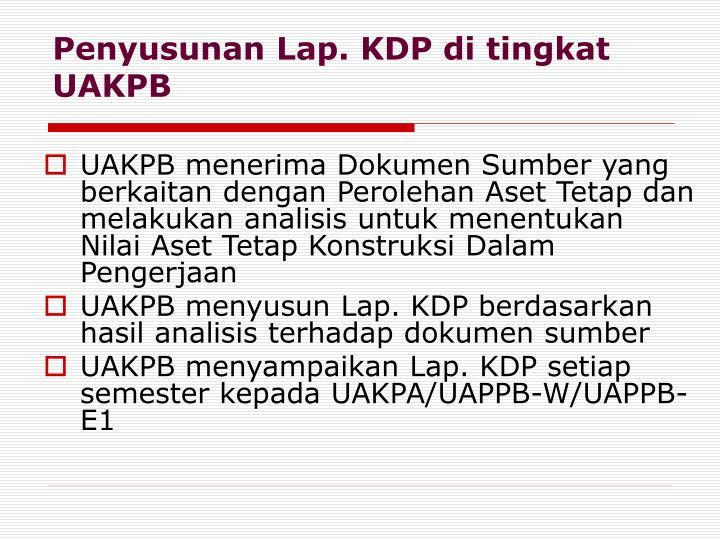 Penyusunan Lap. KDP di tingkat UAKPB