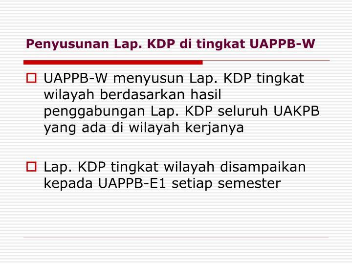 Penyusunan Lap. KDP di tingkat UAPPB-W