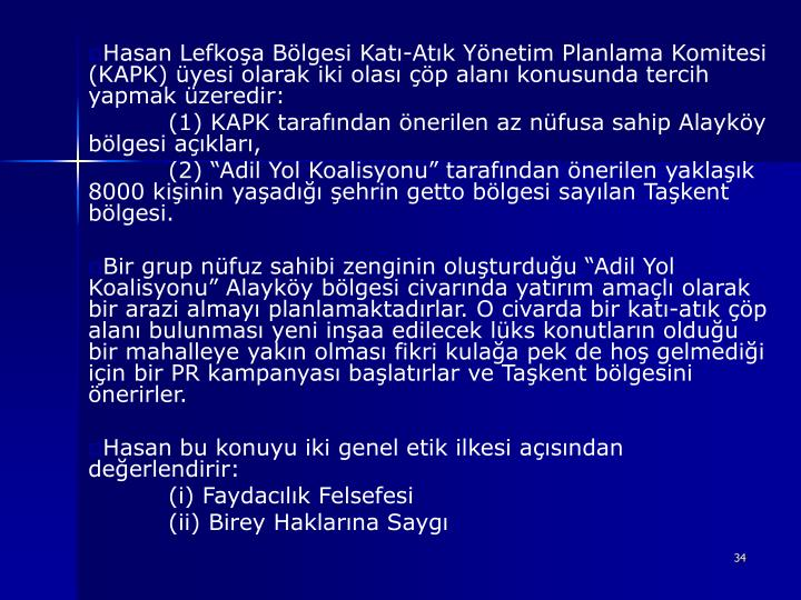 Hasan Lefkoa Blgesi Kat-Atk Ynetim Planlama Komitesi (KAPK) yesi olarak iki olas p alan konusunda tercih yapmak zeredir: