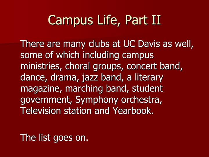 Campus Life, Part II