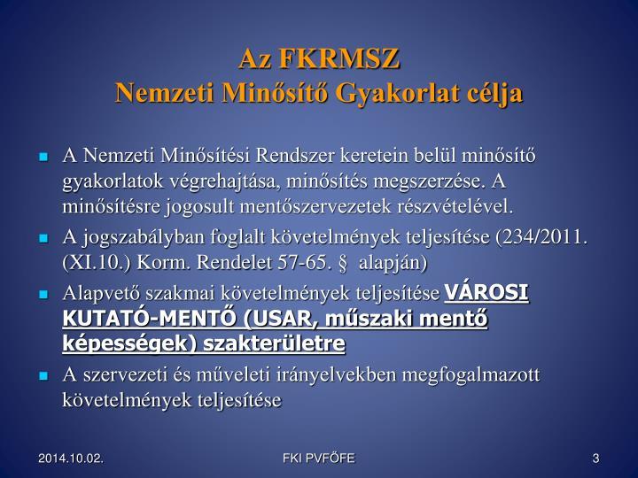 Az FKRMSZ