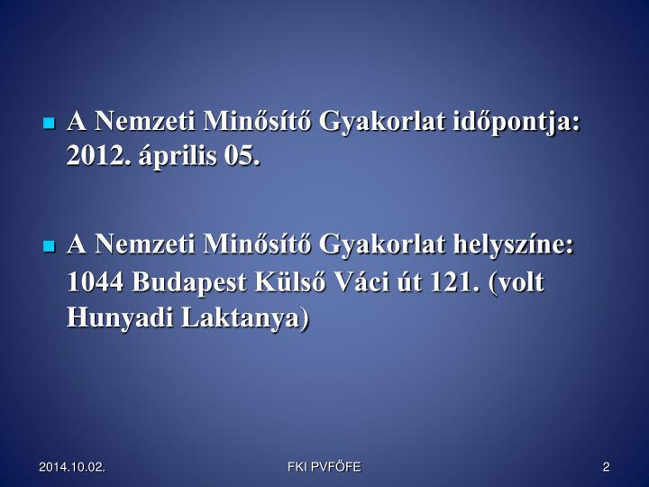 A Nemzeti Minősítő Gyakorlat időpontja: 2012. április 05.